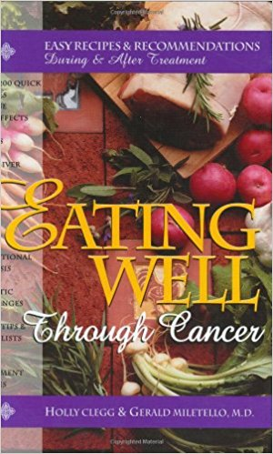 Eating Well through Cancer by Gerald Miletello