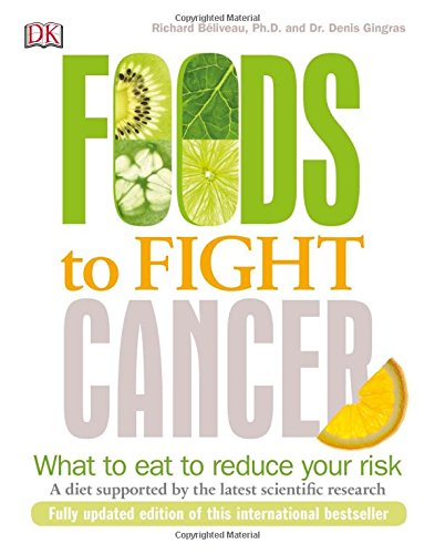 Foods to Fight Cancer by Richard Belliveau
