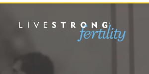 Livestrong Fertility free services for cancer patients