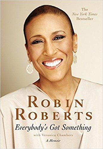 Everybodys Got Something Robin Roberts