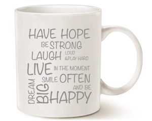 Have Hope Dream Big Be Happy Inspirational Coffee Mug $12.99
